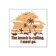 "The beach is calling. Square Sticker 3"" x 3"""