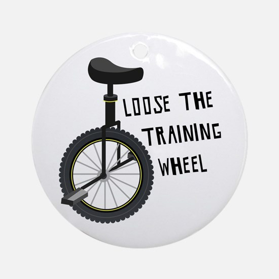 Loose The Training Wheel Ornament (Round)
