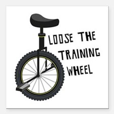 "Loose The Training Wheel Square Car Magnet 3"" x 3"""