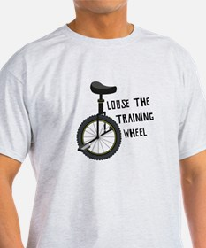 Loose The Training Wheel T-Shirt