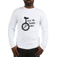 Loose The Training Wheel Long Sleeve T-Shirt