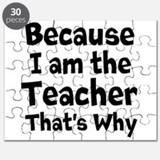 Because I am the Teacher that is why Puzzle