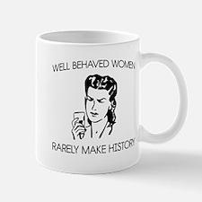 Well behaved women Mugs