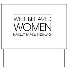 Well behaved women 2 Yard Sign