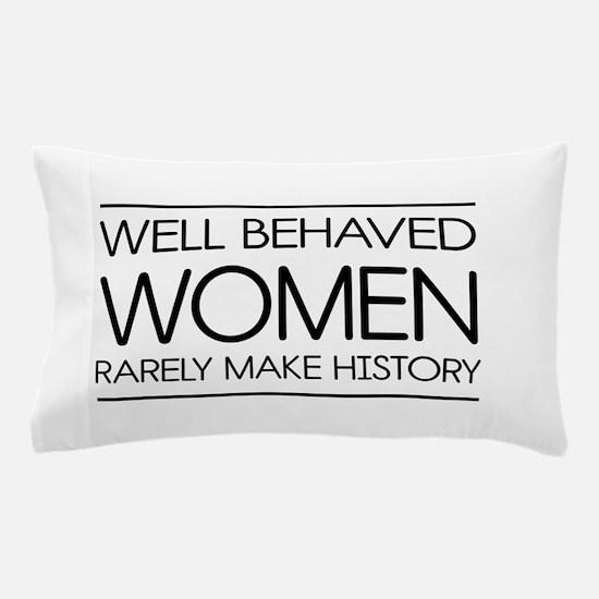 Well behaved women 2 Pillow Case