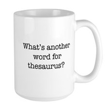 Another word for thesaurus? Mugs