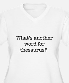 Another word for thesaurus? Plus Size T-Shirt