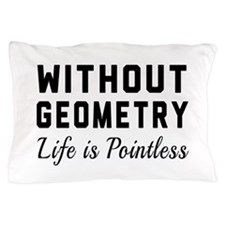 Without geometry pointless Pillow Case