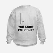 You know i'm right Sweatshirt