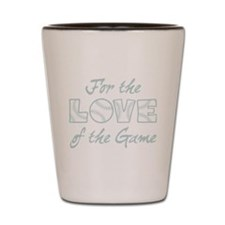 For the Love Shot Glass