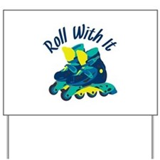 Roll With It Yard Sign
