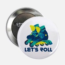"""Let's Roll 2.25"""" Button"""
