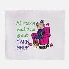 All roads are lead to a great yarn shop Throw Blan