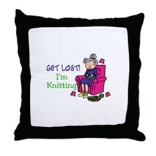 Get lost I'm knitting Throw Pillow
