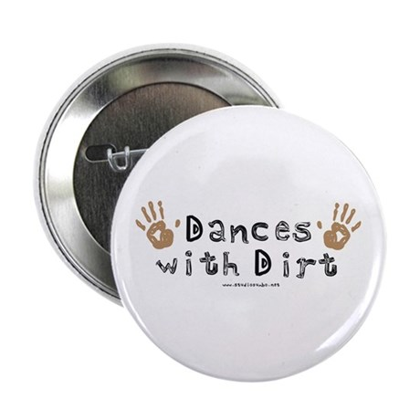 "Dances with Dirt 2.25"" Button (10 pack)"