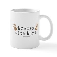 Dances with Dirt Coffee Mug