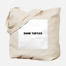 damn turtles Tote Bag