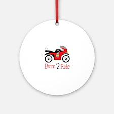 Born 2 Ride Ornament (Round)