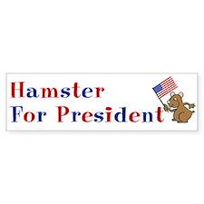 Hamster Bumper Sticker: Hamster for president