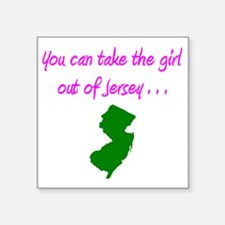 "you can take girl out of Je Square Sticker 3"" x 3"""