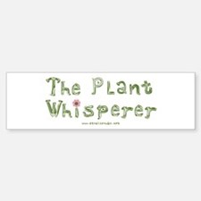 The Plant Whisperer Bumper Bumper Bumper Sticker