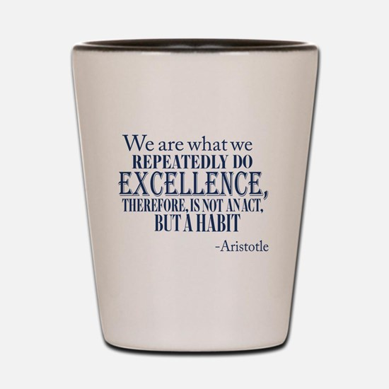 Cute Aristotle quote Shot Glass