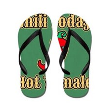 Chili Today Hot Tamale Flip Flops