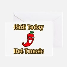 Chili Today Hot Tamale Greeting Card