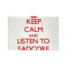 Keep calm and listen to SADCORE Magnets