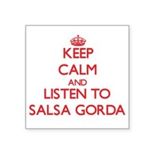 Keep calm and listen to SALSA GORDA Sticker