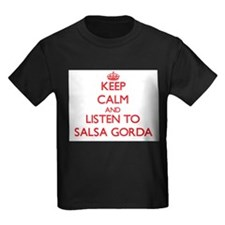 Keep calm and listen to SALSA GORDA T-Shirt