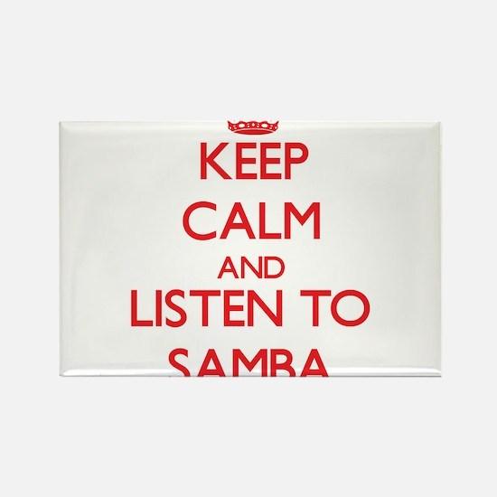 Keep calm and listen to SAMBA Magnets