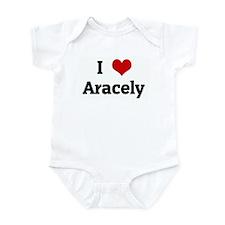 I Love Aracely Infant Bodysuit