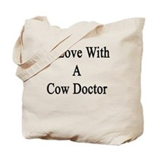 In Love With A Cow Doctor  Tote Bag