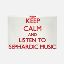 Keep calm and listen to SEPHARDIC MUSIC Magnets