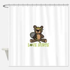 Love Hurts Shower Curtain