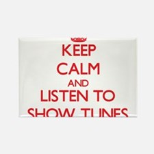 Keep calm and listen to SHOW TUNES Magnets