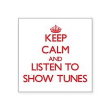 Keep calm and listen to SHOW TUNES Sticker