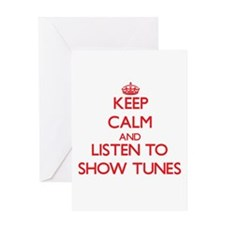Keep calm and listen to SHOW TUNES Greeting Cards