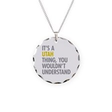 Its A Utah Thing Necklace