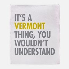 Its A Vermont Thing Throw Blanket