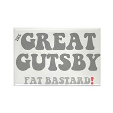 THE GREAT GUTSBY - FAT BASTARD! Rectangle Magnet