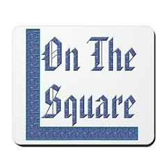 Masonic 'On the Square' Mousepad