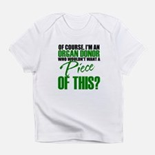 Who Wouldn't want a piece of this? Infant T-Shirt