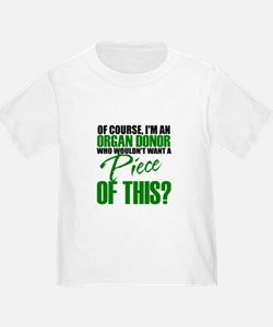 Who Wouldn't want a piece of this? T-Shirt
