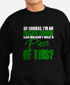 Who Wouldn't want a piece of this? Sweatshirt
