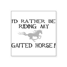 id rather be riding my gaited horse wd Sticker