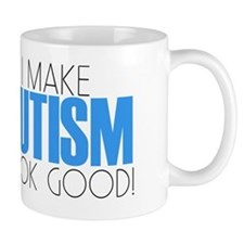 I Make Autism Look Good Mug