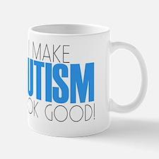 I Make Autism Look Good Mug