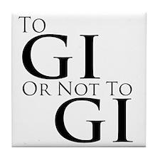 To Gi or Not To Gi Tile Coaster